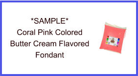 Coral Pink Butter Cream Fondant Sample