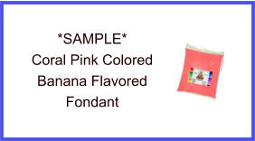 Coral Pink Banana Fondant Sample