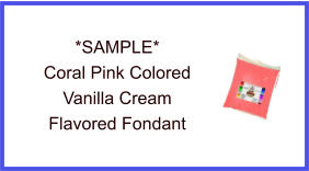 Coral Pink Vanilla Cream Fondant Sample