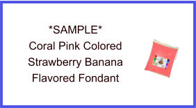 Coral Pink Strawberry Banana Fondant Sample