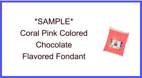 Coral Pink Chocolate Fondant Sample